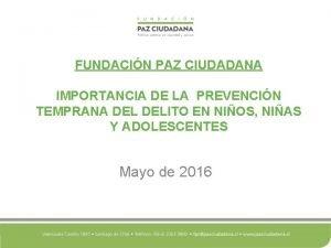 FUNDACIN PAZ CIUDADANA IMPORTANCIA DE LA PREVENCIN TEMPRANA