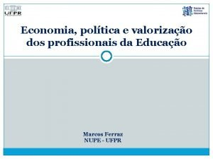 Economia poltica e valorizao dos profissionais da Educao