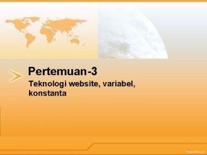Pertemuan3 Teknologi website variabel konstanta Teknologi Website Pembagian