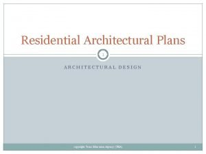 Residential Architectural Plans 1 ARCHITECTURAL DESIGN copyright Texas
