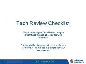 Tech Review Checklist Please arrive at your Tech
