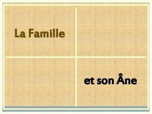 La Famille et son ne Il tait une
