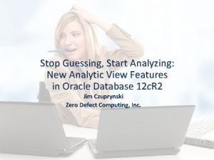 Stop Guessing Start Analyzing New Analytic View Features