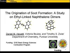 The Origination of Soot Formation A Study on