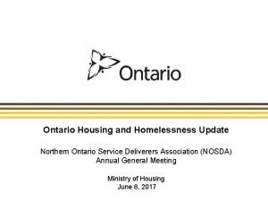 Ontario Housing and Homelessness Update Northern Ontario Service