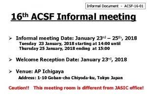 Informal Document ACSF16 01 16 th ACSF Informal