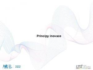 Principy inovace Inovan cykly Tyto cykly dlouh vlny