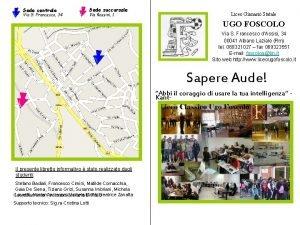 Sede centrale Via S Francesco 34 Sede succursale