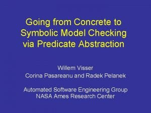 Going from Concrete to Symbolic Model Checking via