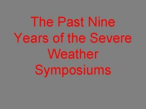 The Past Nine Years of the Severe Weather