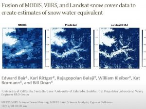 Fusion of MODIS VIIRS and Landsat snow cover