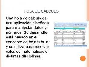HOJA DE CLCULO Una hoja de clculo es
