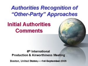 Authorities Recognition of OtherParty Approaches Initial Authorities Comments