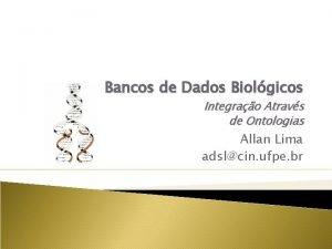 Bancos de Dados Biolgicos Integrao Atravs de Ontologias