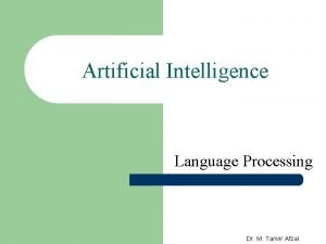 Artificial Intelligence Language Processing Dr M Tanvir Afzal