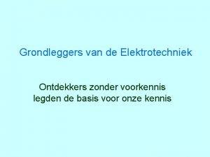 Grondleggers van de Elektrotechniek Ontdekkers zonder voorkennis legden