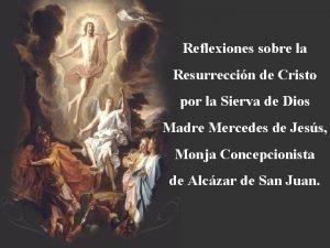 Reflexiones sobre la Resurreccin de Cristo por la