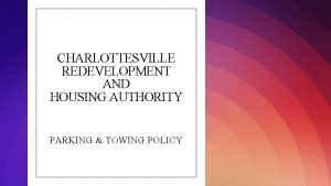 CHARLOTTESVILLE REDEVELOPMENT AND HOUSING AUTHORITY PARKING TOWING POLICY