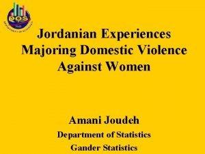 Jordanian Experiences Majoring Domestic Violence Against Women Amani