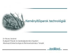 Kemnytiparok technolgii Dr Rczey Istvnn Budapesti Mszaki s