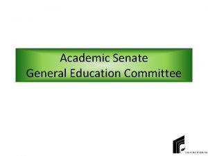 Academic Senate General Education Committee Members College of