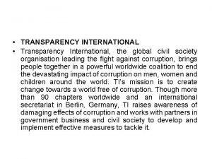 TRANSPARENCY INTERNATIONAL Transparency International the global civil society