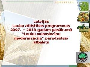 Latvijas Lauku attstbas programmas 2007 2013 gadam paskum