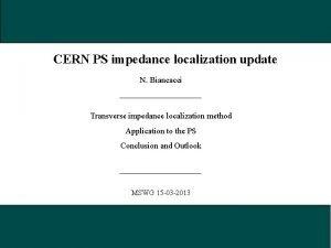 CERN PS impedance localization update N Biancacci Transverse