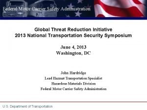Federal Motor Carrier Safety Administration Global Threat Reduction