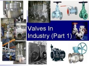 Valves In Industry Part 1 Introduction to Valves