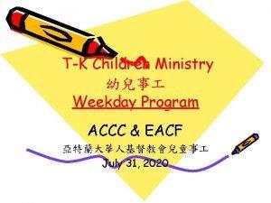 TK Children Ministry Weekday Program ACCC EACF July
