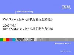 IBM Software Group Web Sphere software IBM Software