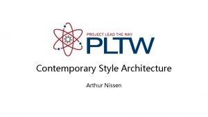 Contemporary Style Architecture Arthur Nissen Contemporary Style Architecture