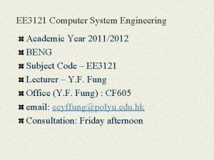 EE 3121 Computer System Engineering Academic Year 20112012