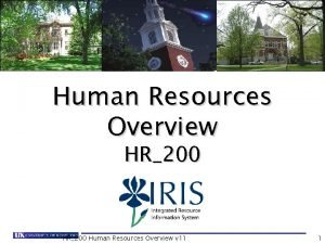 Human Resources Overview HR200 Human Resources Overview v