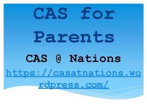 CAS for Parents CAS Nations https casatnations wo