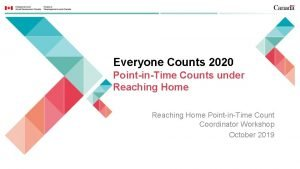 Everyone Counts 2020 PointinTime Counts under Reaching Home