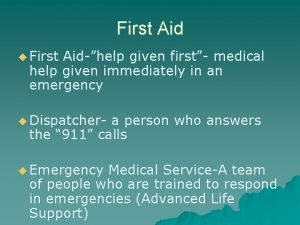 First Aid u First Aidhelp given first medical