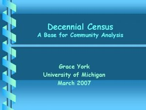 Decennial Census A Base for Community Analysis Grace