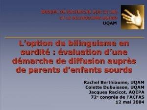 APPROCHE BILINGUE LSQ langue premire Franais langue seconde
