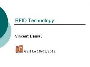 RFID Technology Vincent Daniau GEII Le 18012012 Table