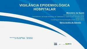 VIGIL NCIA EPIDEMIOLGICA HOSPITALAR Ministrio da Sade Secretaria