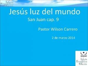 Jess luz del mundo San Juan cap 9