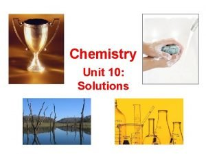 Chemistry Unit 10 Solutions Solution Definitions solution a