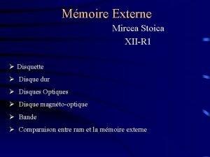 Mmoire Externe Mircea Stoica XIIR 1 Disquette Disque