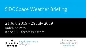 SIDC Space Weather Briefing 21 July 2019 28