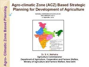 Agro Climatic Zone Based Planning Agroclimatic Zone ACZ