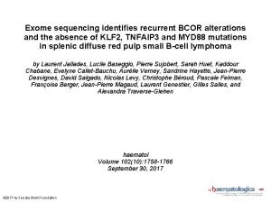 Exome sequencing identifies recurrent BCOR alterations and the