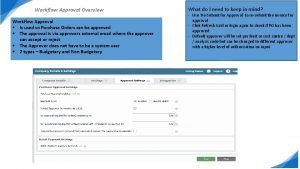 Workflow Approval Overview Workflow Approval Is used so