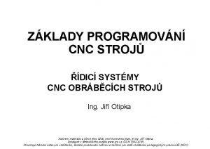 ZKLADY PROGRAMOVN CNC STROJ DIC SYSTMY CNC OBRBCCH